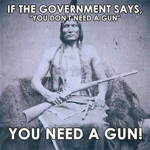 message-indian-if-government-says-dont-need-a-gun-you-need-one.jpg